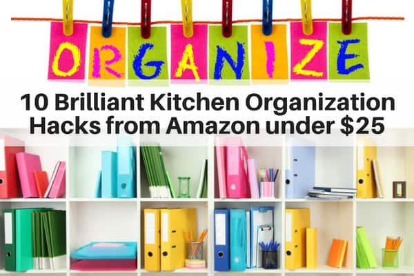 10 Brilliant Kitchen organizational hacks from Amazon under $25