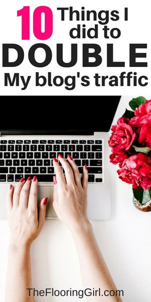 10 things I did to double my blog's traffffic - increasing traffic to your website