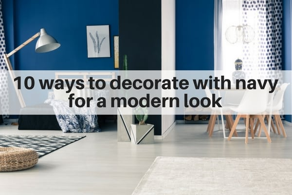 10 Ways to Decorate with Navy for a Modern Look
