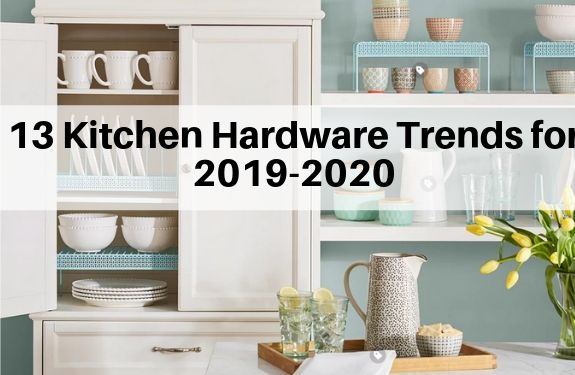 13 Kitchen Hardware Trends For 2019 2020 The Flooring Girl