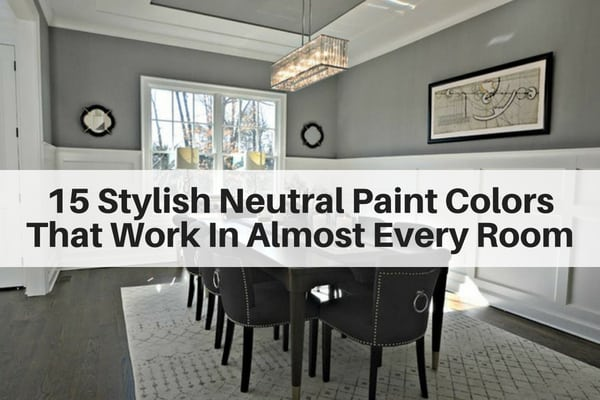 Designer Picks For Neutral Paint Colors From Stylish Grays To Greiges Beiges And Taupes