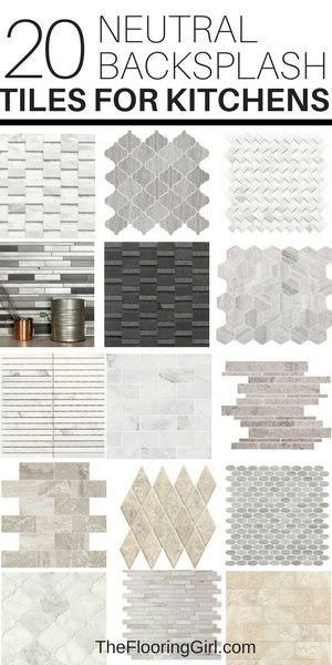 20 neutral backsplash tiles for kitchens