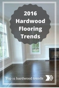 2016 HardwoodFlooring Trends top 12 hardwood trends