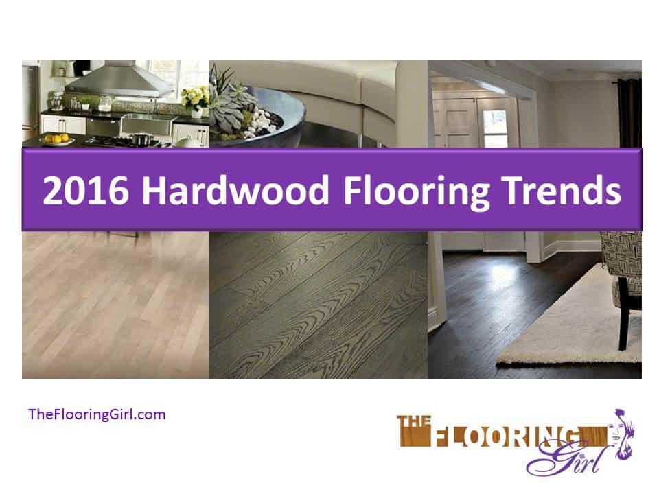 12 Hardwood Flooring Trends for 2016 | The Flooring Girl