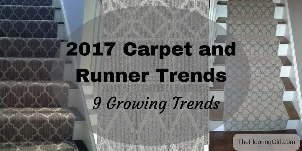2017 Carpet, Runner and Area Rug Trends - The Flooring Girl