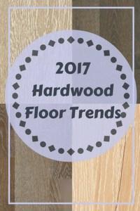 Hardwood floor trends for 2017