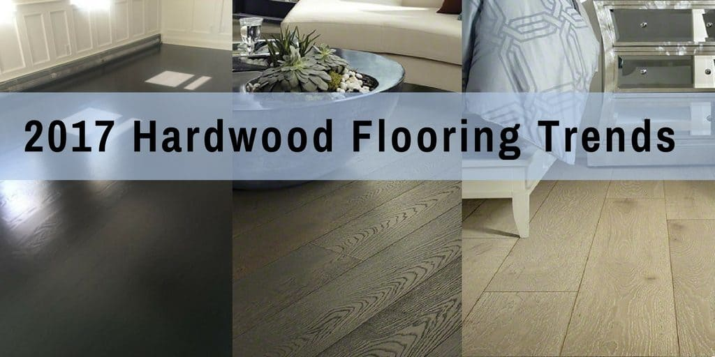 2017 Hardwood flooring trends