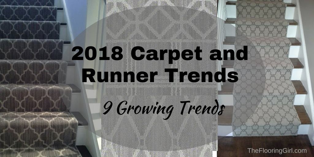 2018 Carpet Runner And Area Rug Trends The Flooring Girl