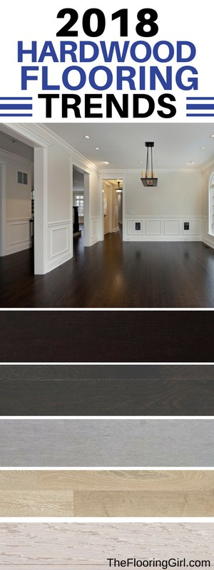 styles and trends in hardwood floors for 2018