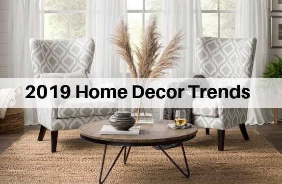 19 Home Decor Trends for 2019 | The Flooring Girl