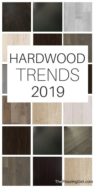 Styles And Trends In Hardwood Floors For 2019