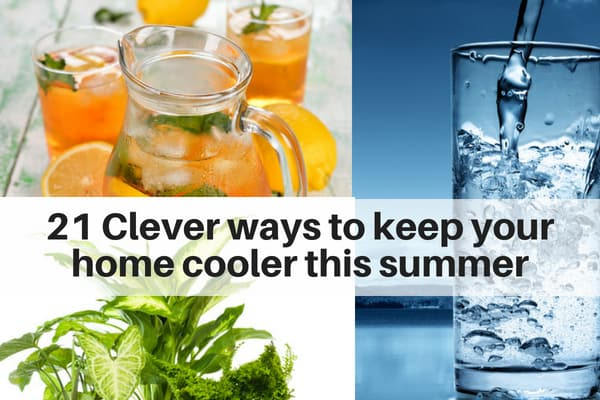 21 Clever ways to keep your home cooler this summer