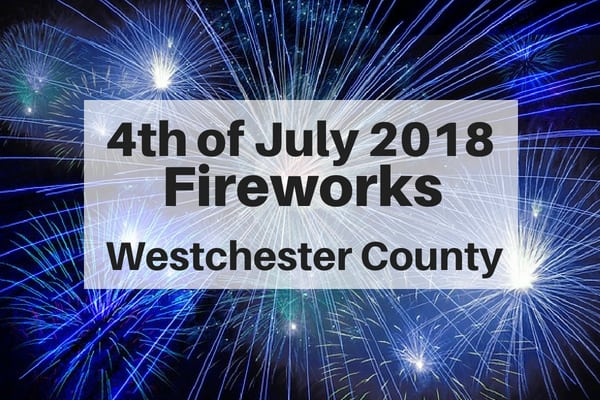 July 4th Fireworks 2018 | Westchester County Schedule of Events