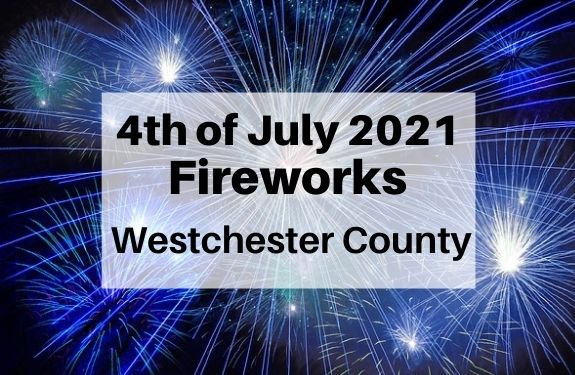 Fireworks in Westchester county for 4th of July 2021