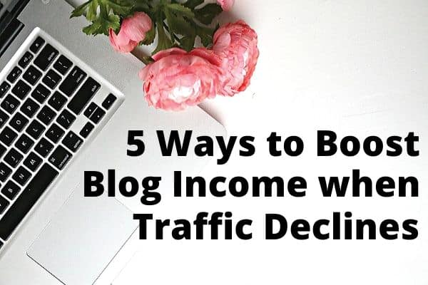 how to improve blogging income when traffic goes down