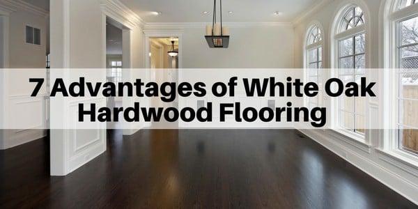 7 Advantages Of White Oak Hardwood Flooring The Flooring