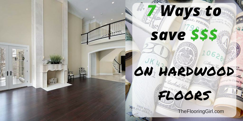 7 Ways to save money on your hardwood flooring