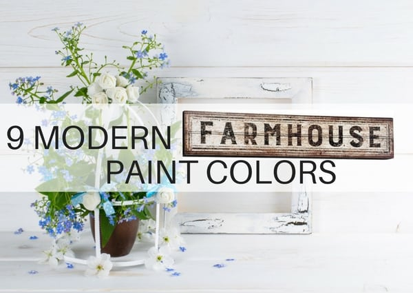 9 Modern Farmhouse paint colors