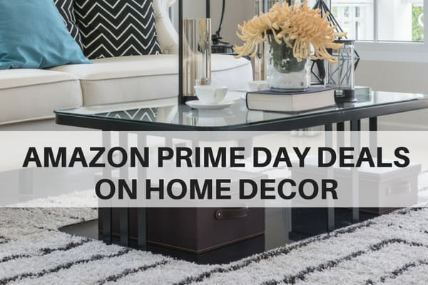 Best Prime Day Bargains On Home Decor Kitchen Maintenance And More
