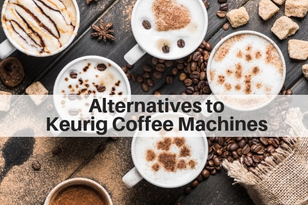 Keurig Coffee Machine alternatives - coffee mugs with toppings