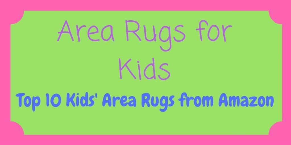 Area Rugs for Kids - 10 most popular kids' rugs on Amazon