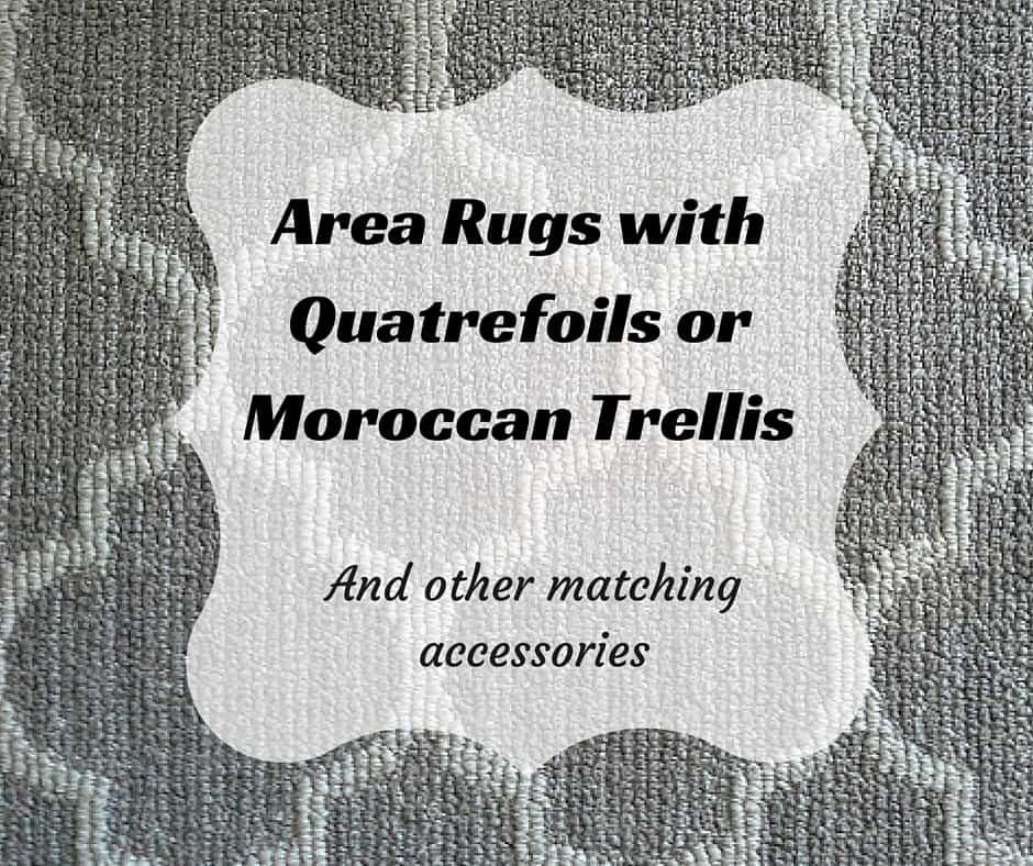 Area ruges with quatrefoils or Moroccan Trellis