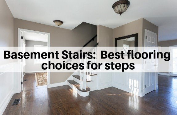 Basement Stairs:  Best flooring choices for steps