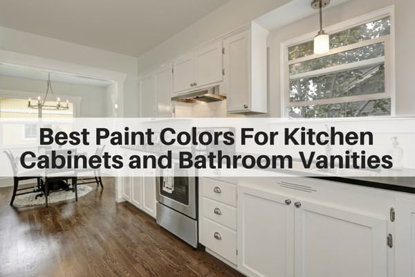 Most Por Shades Of Paint For Cabinets In The Kitchen And Bathroom
