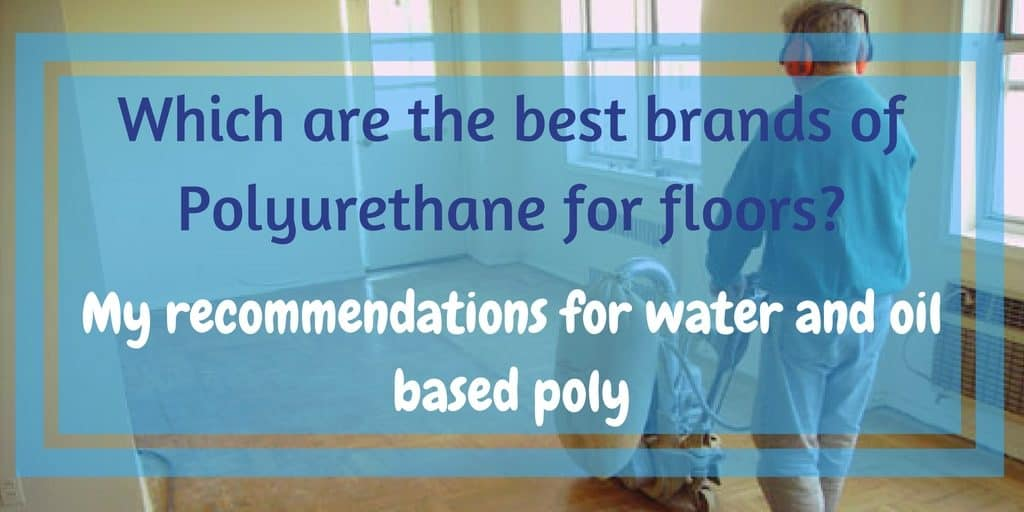 Best polyurethane brands - reviews of polyurethane brands