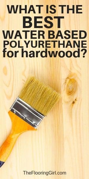 best water based brand of polyurethane for hardwood floors