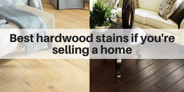 Best Hardwood Stains If You Re Ing A House