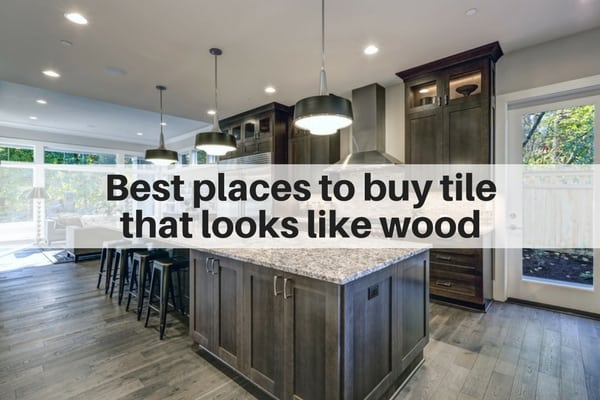 tile that looks like wood | best places to buy online