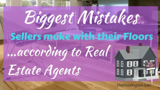 The Biggest Flooring Mistakes Sellers Make … According to Realtors
