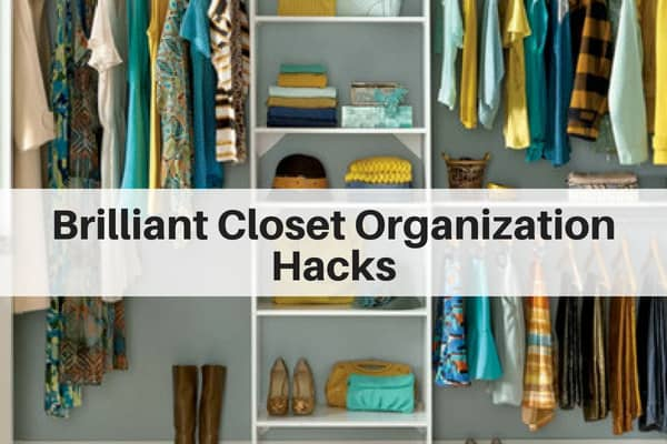 Brilliant Closet Organization Hacks