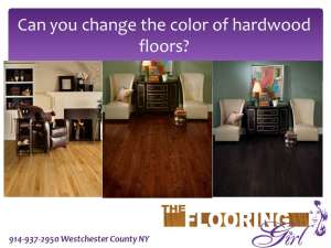 Can you change the color of hardwood floors