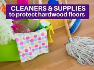 best cleaning product and supplies for hardwood floors