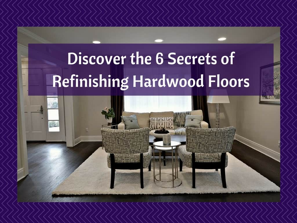 6 Secrets of Refinishing hardwood floors ebook
