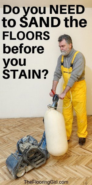 do you need to sand the floors before you stain or add polyurethane