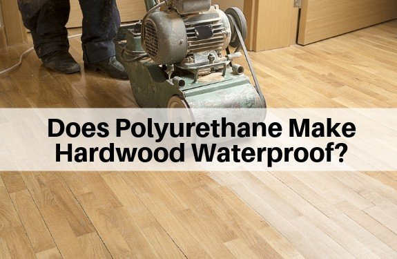 Does Polyurethane Make Wood Waterproof?