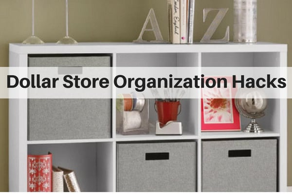 Dollar Store Organization Hacks