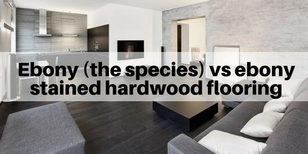 Ebony Stained Hardwood Vs Real I E The Species