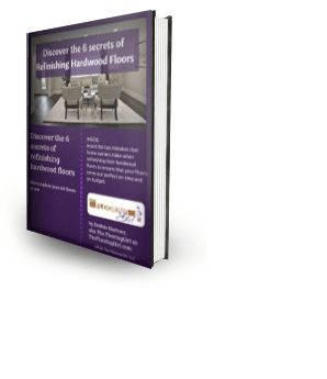 Ebook cover - Discover the 6 secrets to refinishing hardwood floors