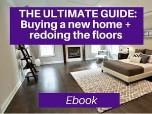 ultimate guide to buying a new home and getting your floors done