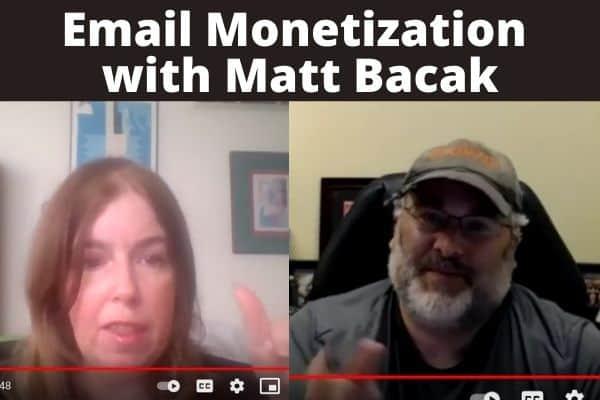 Monetizing email with Matt Bacak