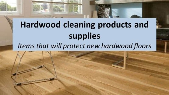 Recommended Wood Cleaning products and hardwood supplies