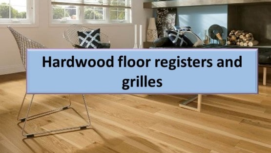 Wood and Metal floor registers and grilles for hardwood floors