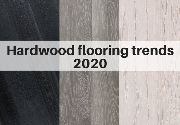 Hardwood flooring trends 2020
