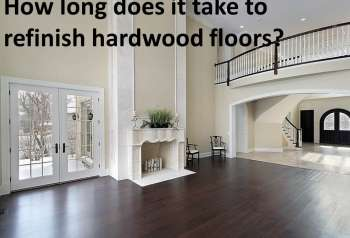 Video – How long does it take to refinish hardwood floors