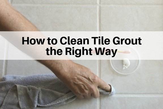 How to Clean Tile Grout the Right Way