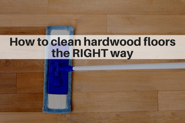 How to clean hardwood floors the right way. Hardwood flooing cleaning guide